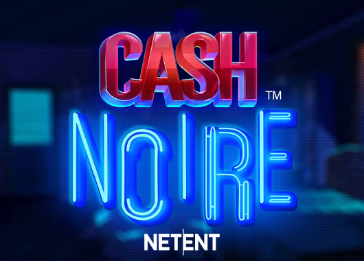 NetEnt Rolls out with Cash Noire™